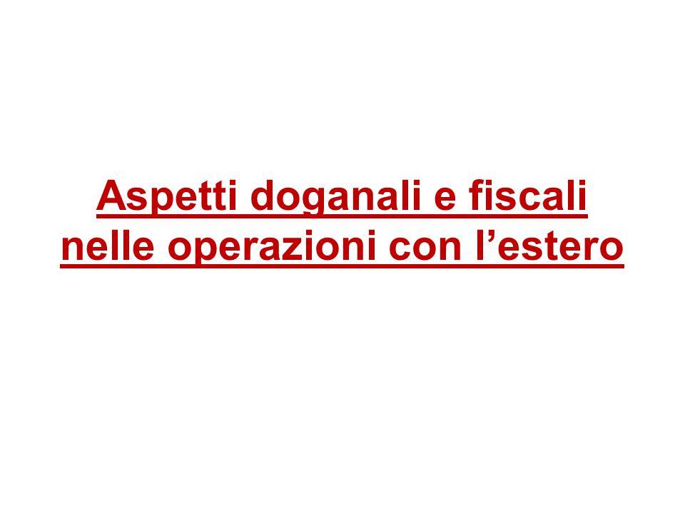 Aspetti doganali e fiscali nelle operazioni con l'estero