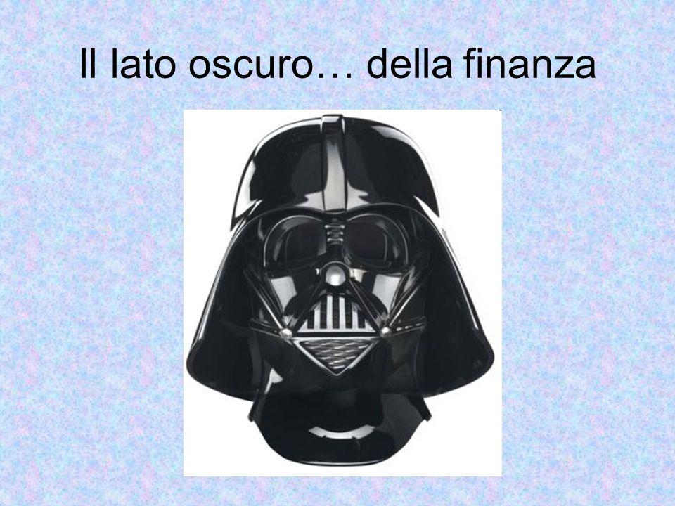 Il lato oscuro… della finanza