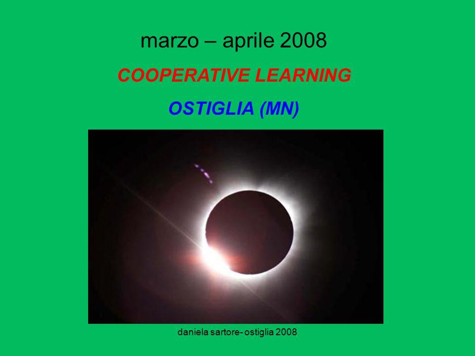 daniela sartore- ostiglia 2008 marzo – aprile 2008 COOPERATIVE LEARNING OSTIGLIA (MN)