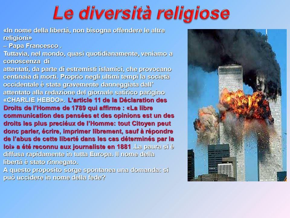 «In nome della libertà, non bisogna offendere le altre religioni» – Papa Francesco. Tuttavia, nel mondo, quasi quotidianamente, veniamo a conoscenza d