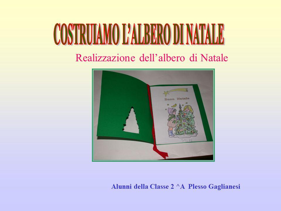 Alunni della Classe 2 ^A Plesso Gaglianesi Realizzazione dell'albero di Natale