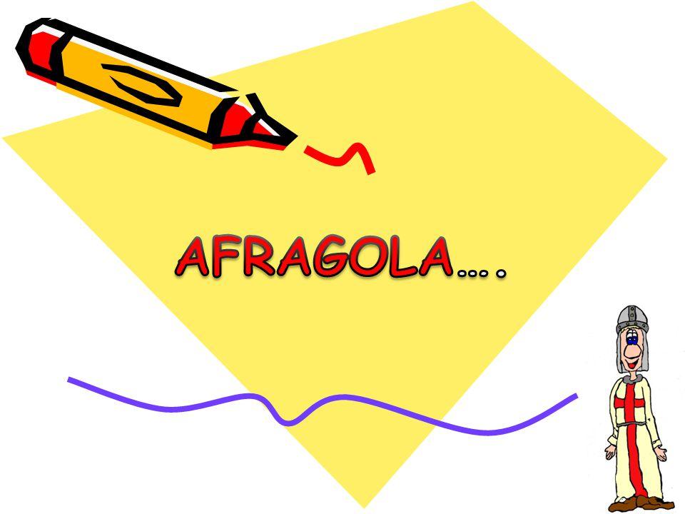 AFRAGOLA… E' FACILE INNAMORARSI DI QUESTA CITTA', GIA' IL SUO NOME E LA SUA FORMA CI PORTANO A PENSARE ALLA STORIA DI UN PAESE CHE SEMBRA SCRITTA NELLE FAVOLE….