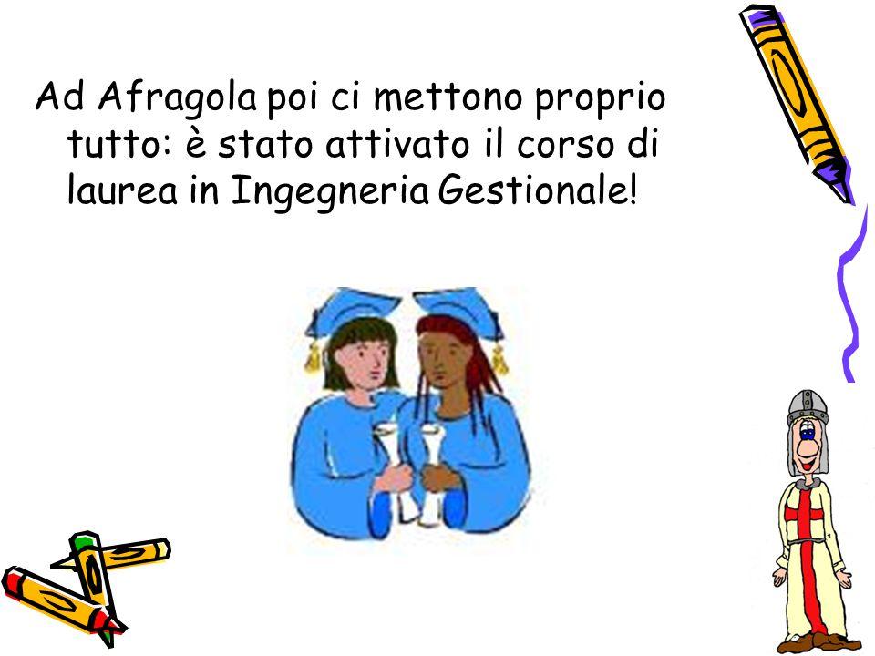 Ad Afragola poi ci mettono proprio tutto: è stato attivato il corso di laurea in Ingegneria Gestionale!