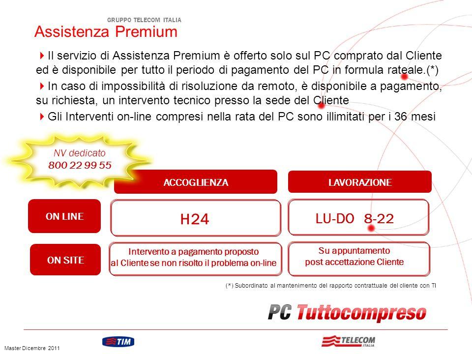 GRUPPO TELECOM ITALIA  Il servizio di Assistenza Premium è offerto solo sul PC comprato dal Cliente ed è disponibile per tutto il periodo di pagament