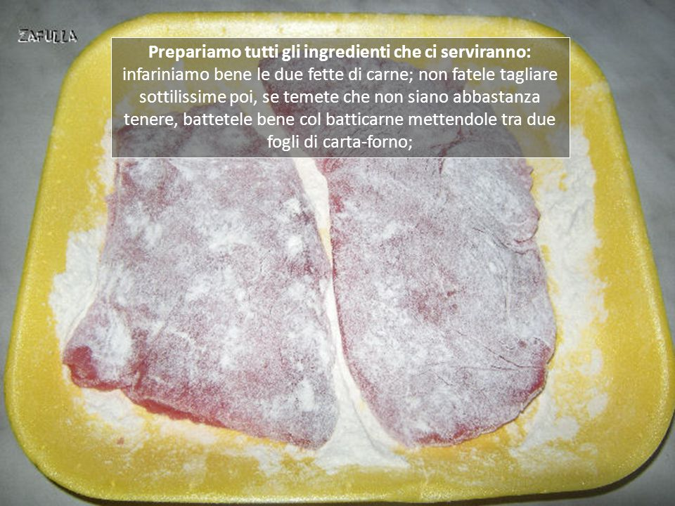 Ingredienti per due persone: 2 scaloppine (di sirloin o controfiletto o fettine di vitello) da 120/150 grammi l'una; 80 grammi di olive nere denocciolate; 100/150 grammi di funghi trifolati; succo di mezzo limone; 10-12 grammi di burro; farina, sale, e pepe se piace; 1 cucchiaino di brodo granulare.