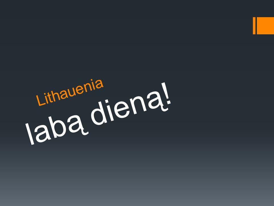 Lithauenia labą dieną!