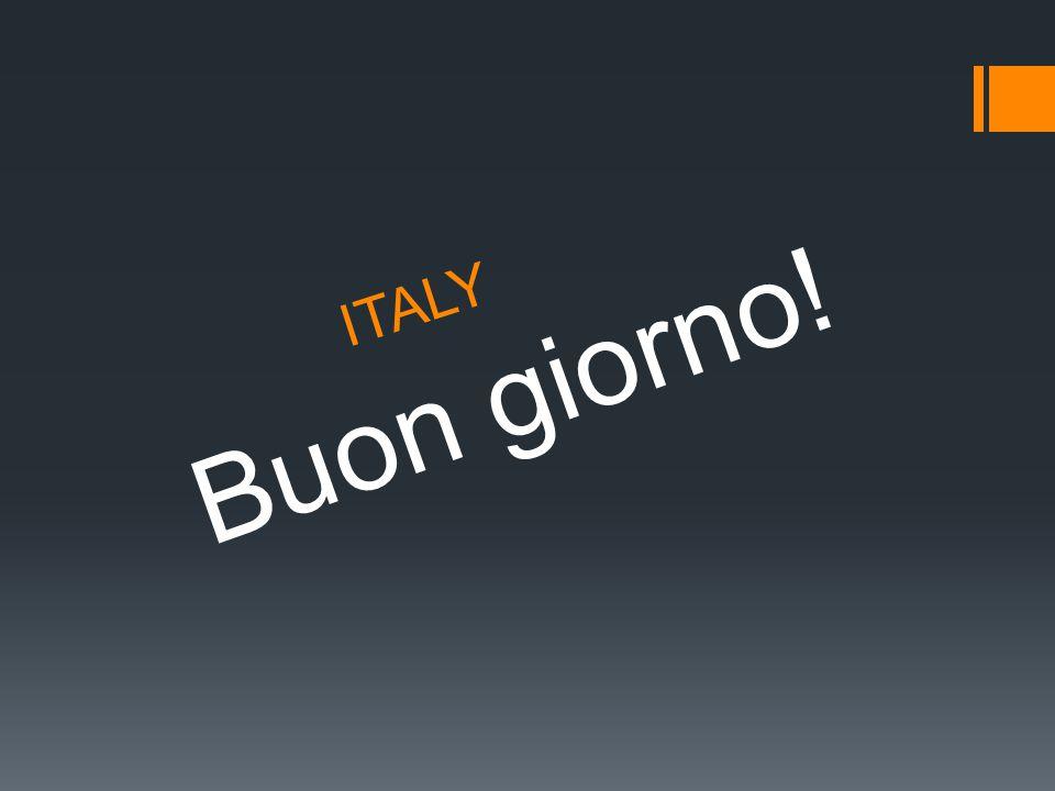 ITALY Buon giorno!