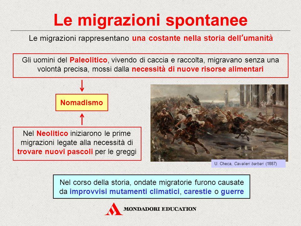 Le migrazioni spontanee Gli uomini del Paleolitico, vivendo di caccia e raccolta, migravano senza una volontà precisa, mossi dalla necessità di nuove