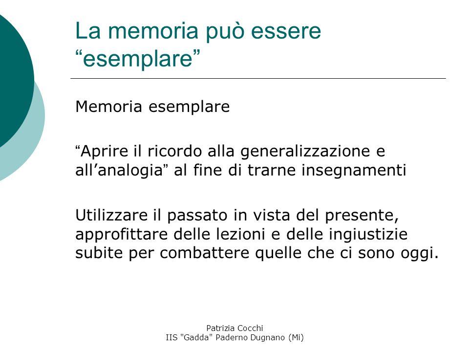 La memoria può essere esemplare Memoria esemplare Aprire il ricordo alla generalizzazione e all'analogia al fine di trarne insegnamenti Utilizzare il passato in vista del presente, approfittare delle lezioni e delle ingiustizie subite per combattere quelle che ci sono oggi.