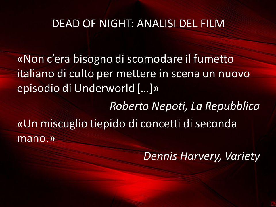 DEAD OF NIGHT: ANALISI DEL FILM «Non c'era bisogno di scomodare il fumetto italiano di culto per mettere in scena un nuovo episodio di Underworld […]»