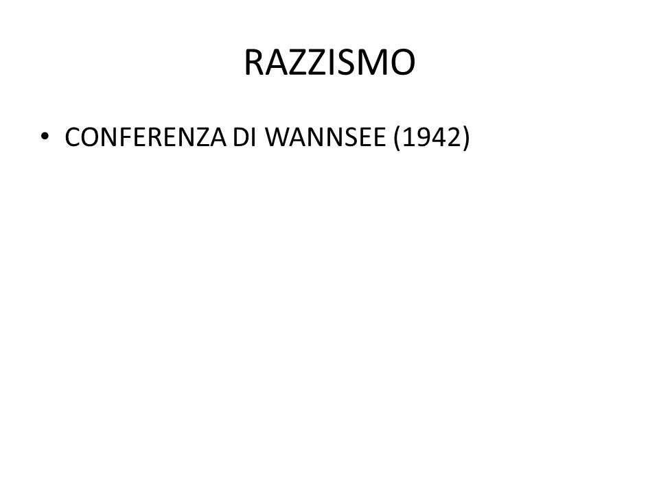 RAZZISMO CONFERENZA DI WANNSEE (1942)