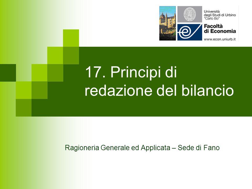 17. Principi di redazione del bilancio Ragioneria Generale ed Applicata – Sede di Fano