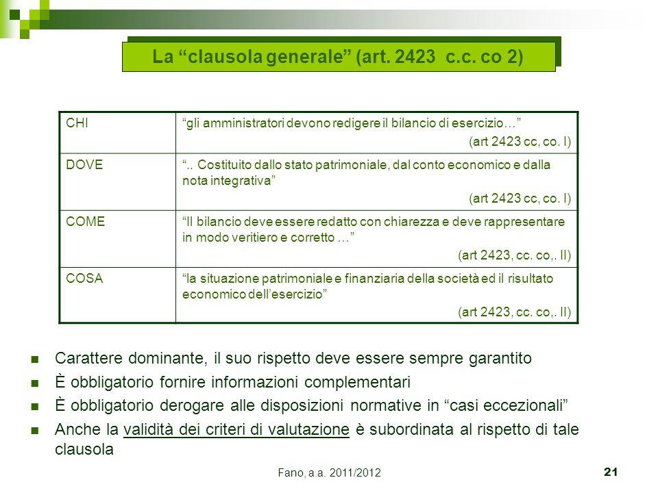 """Fano, a.a. 2011/201221 CHI""""gli amministratori devono redigere il bilancio di esercizio…"""" (art 2423 cc, co. I) DOVE"""".. Costituito dallo stato patrimoni"""