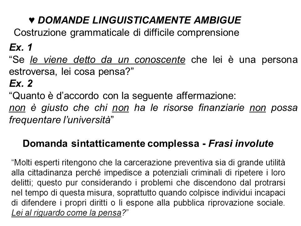♥ DOMANDE LINGUISTICAMENTE AMBIGUE Costruzione grammaticale di difficile comprensione Ex.
