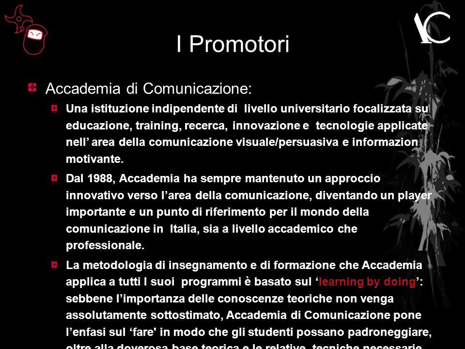 I Promotori Accademia di Comunicazione: Una istituzione indipendente di livello universitario focalizzata su educazione, training, recerca, innovazione e tecnologie applicate nell' area della comunicazione visuale/persuasiva e informazion motivante.