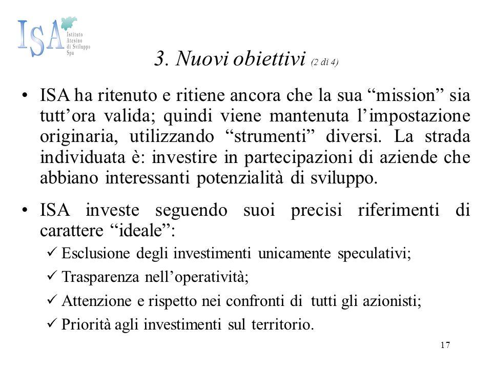 """17 3. Nuovi obiettivi (2 di 4) ISA ha ritenuto e ritiene ancora che la sua """"mission"""" sia tutt'ora valida; quindi viene mantenuta l'impostazione origin"""