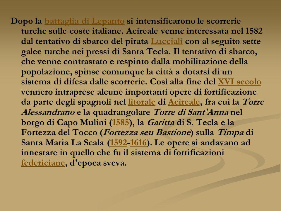 Dopo la battaglia di Lepanto si intensificarono le scorrerie turche sulle coste italiane.