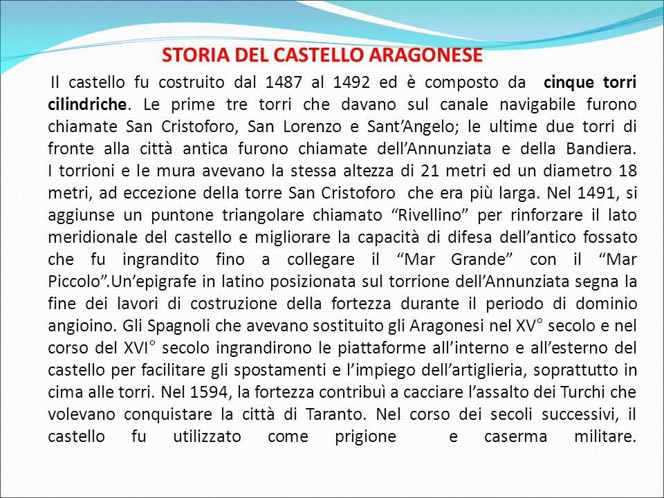 STORIA DEL CASTELLO ARAGONESE Il castello fu costruito dal 1487 al 1492 ed è composto da cinque torri cilindriche. Le prime tre torri che davano sul c