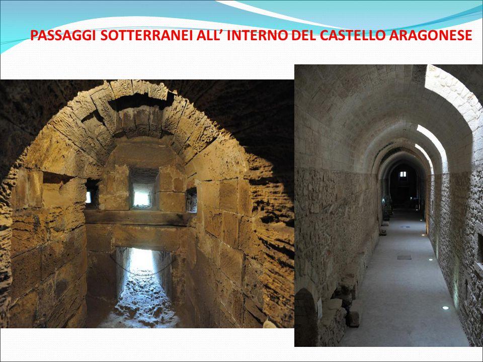 PASSAGGI SOTTERRANEI ALL' INTERNO DEL CASTELLO ARAGONESE