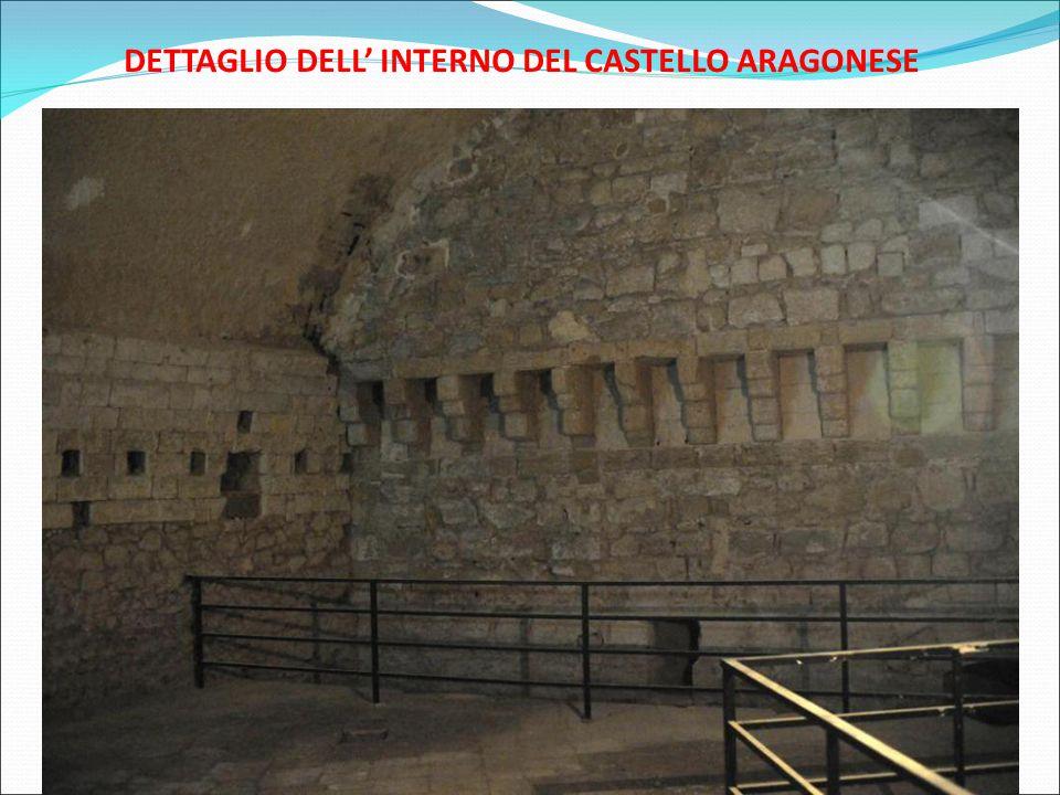 DETTAGLIO DELL' INTERNO DEL CASTELLO ARAGONESE