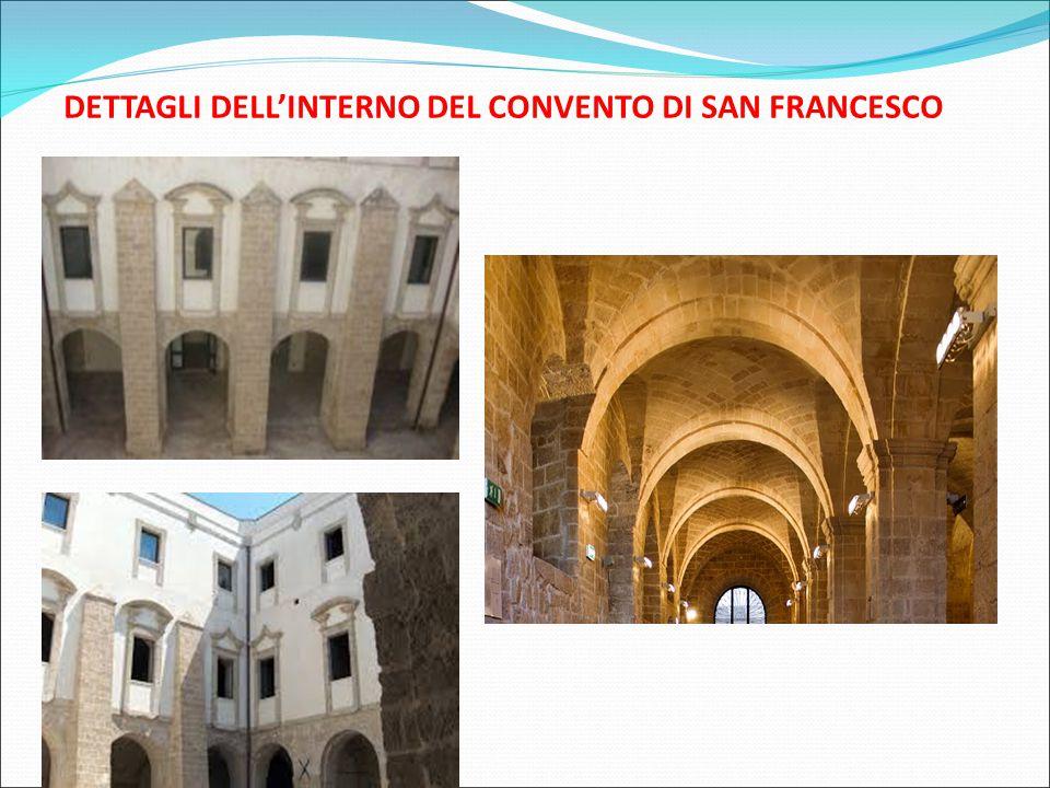 DETTAGLI DELL'INTERNO DEL CONVENTO DI SAN FRANCESCO