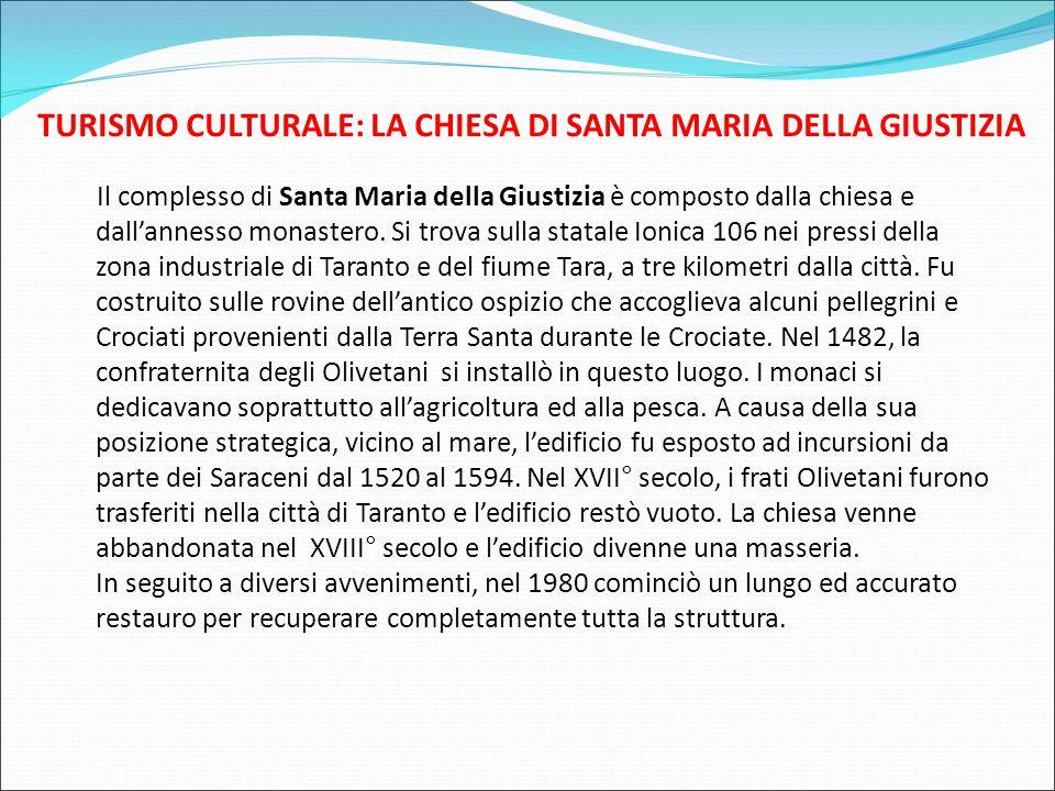TURISMO CULTURALE: LA CHIESA DI SANTA MARIA DELLA GIUSTIZIA Il complesso di Santa Maria della Giustizia è composto dalla chiesa e dall'annesso monastero.