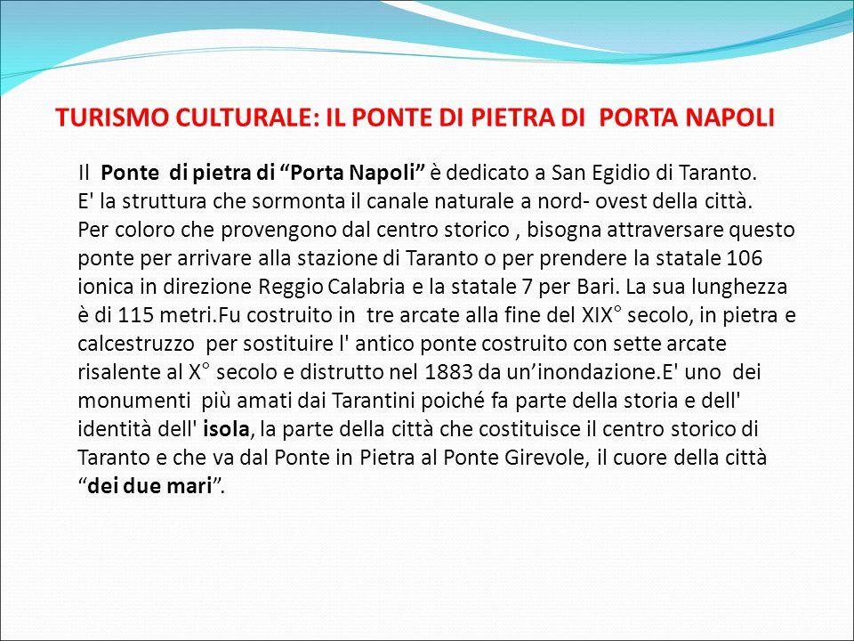 """TURISMO CULTURALE: IL PONTE DI PIETRA DI PORTA NAPOLI Il Ponte di pietra di """"Porta Napoli"""" è dedicato a San Egidio di Taranto. E' la struttura che sor"""