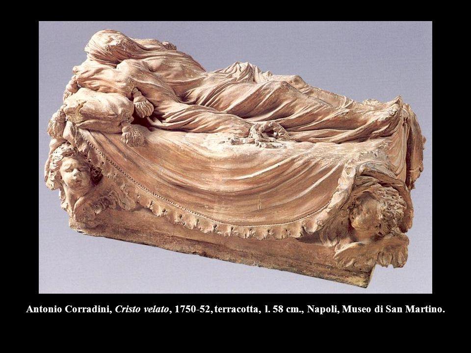 Antonio Corradini, Cristo velato, 1750-52, terracotta, l. 58 cm., Napoli, Museo di San Martino.