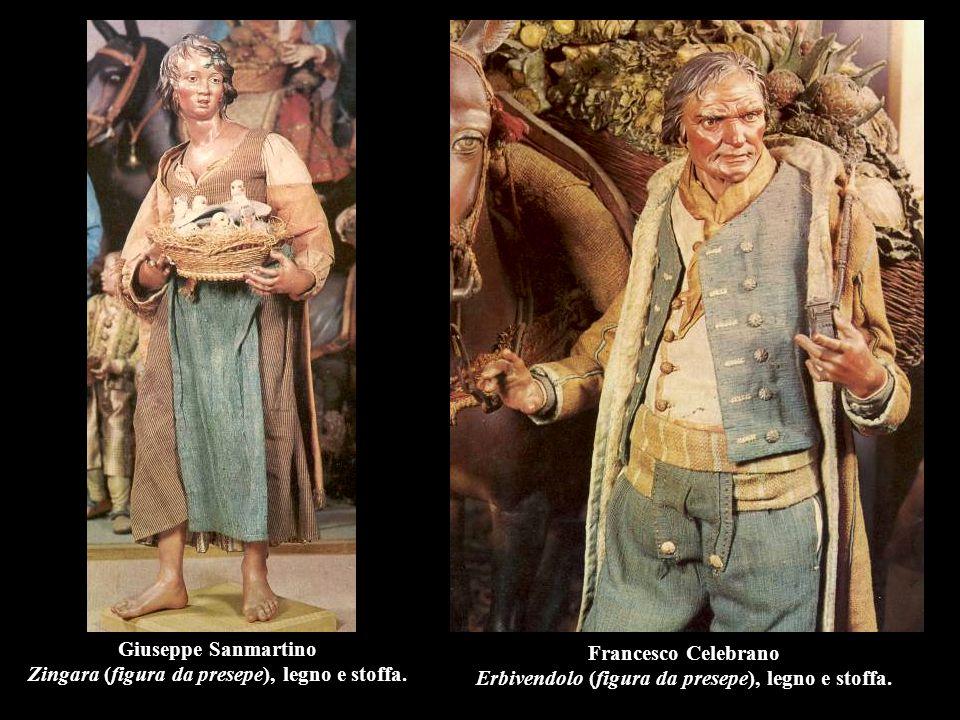 Giuseppe Sanmartino Zingara (figura da presepe), legno e stoffa. Francesco Celebrano Erbivendolo (figura da presepe), legno e stoffa.