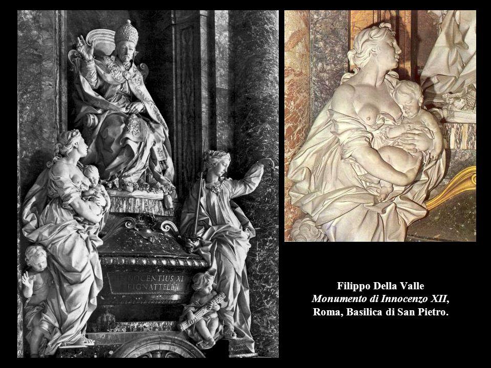 Filippo Della Valle Monumento di Innocenzo XII, Roma, Basilica di San Pietro.