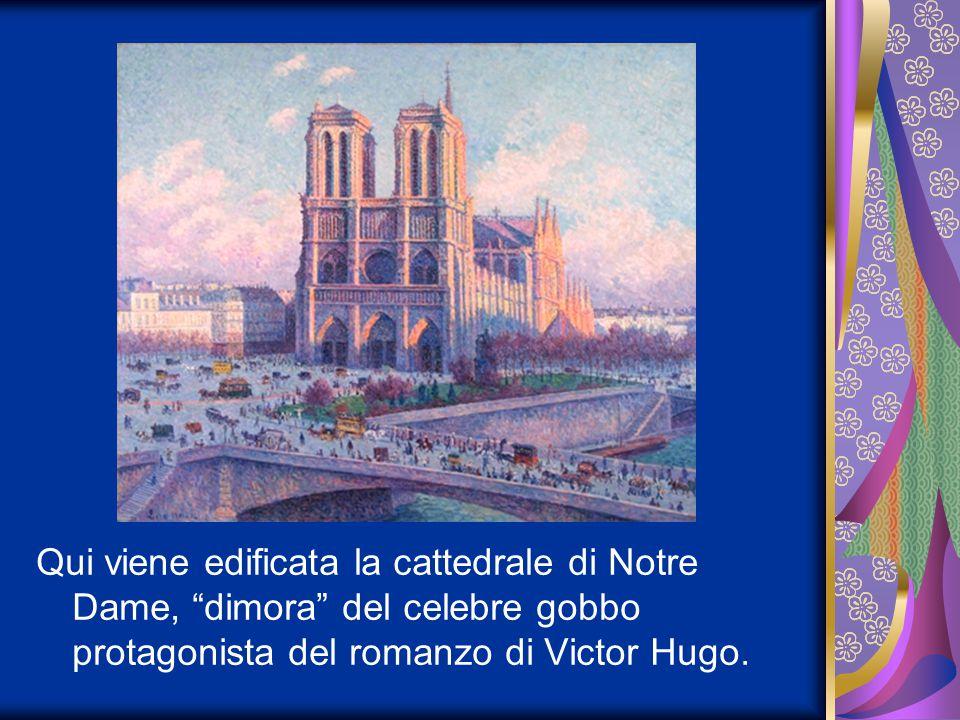 """Qui viene edificata la cattedrale di Notre Dame, """"dimora"""" del celebre gobbo protagonista del romanzo di Victor Hugo."""