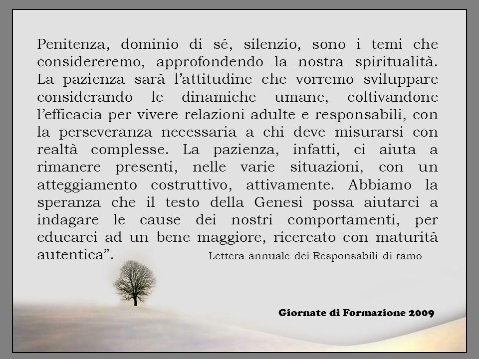 Penitenza, dominio di sé, silenzio, sono i temi che considereremo, approfondendo la nostra spiritualità. La pazienza sarà l'attitudine che vorremo svi