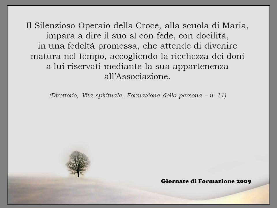 Il Silenzioso Operaio della Croce, alla scuola di Maria, impara a dire il suo sì con fede, con docilità, in una fedeltà promessa, che attende di diven