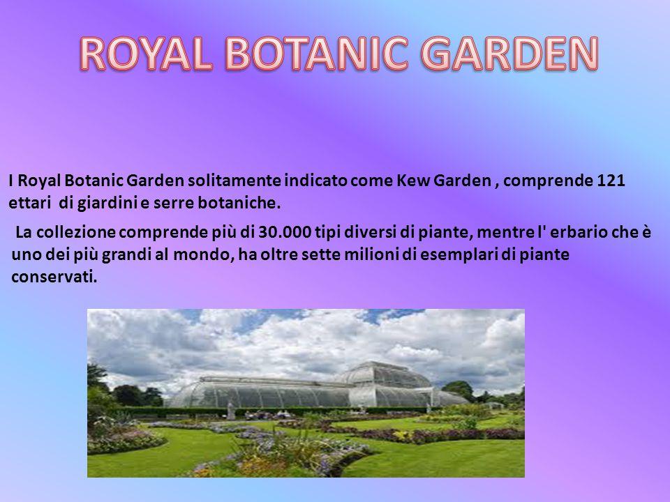 I Royal Botanic Garden solitamente indicato come Kew Garden, comprende 121 ettari di giardini e serre botaniche.