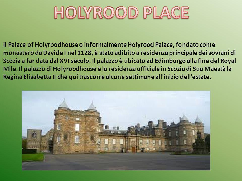 Il Palace of Holyroodhouse o informalmente Holyrood Palace, fondato come monastero da Davide I nel 1128, è stato adibito a residenza principale dei sovrani di Scozia a far data dal XVI secolo.
