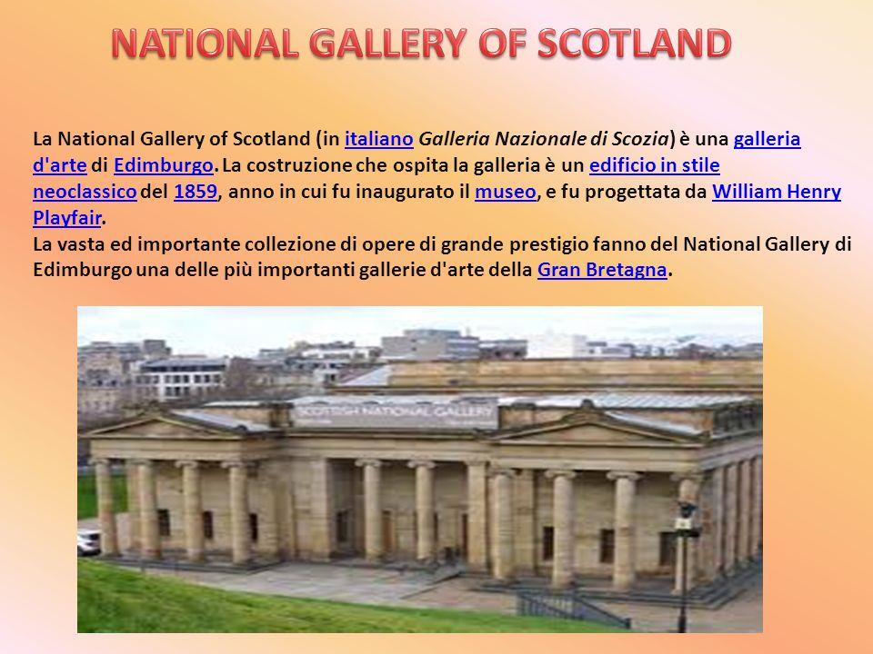 La National Gallery of Scotland (in italiano Galleria Nazionale di Scozia) è una galleria d arte di Edimburgo.