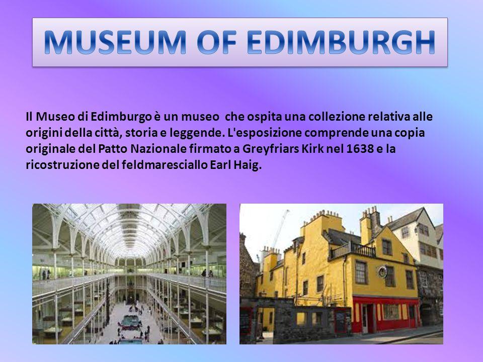 Il Museo di Edimburgo è un museo che ospita una collezione relativa alle origini della città, storia e leggende. L'esposizione comprende una copia ori