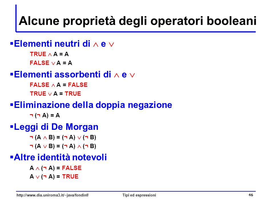 http://www.dia.uniroma3.it/~java/fondinf/Tipi ed espressioni 47 Operatori logici  A valori di tipo boolean è possibile applicare i seguenti operatori logici l'operatore .