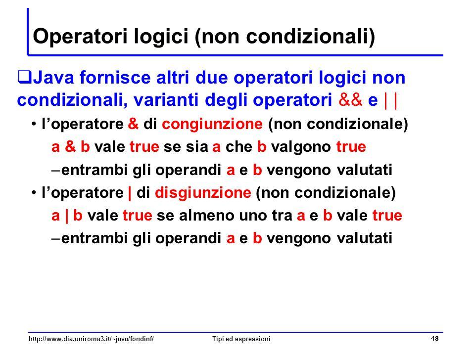 http://www.dia.uniroma3.it/~java/fondinf/Tipi ed espressioni 49 Espressioni di tipo boolean  Nella valutazione di espressioni di tipo boolean (che coinvolgono operatori logici) l'operatore di negazione .
