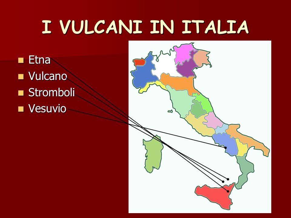 Etna Etna Vulcano Vulcano Stromboli Stromboli Vesuvio Vesuvio