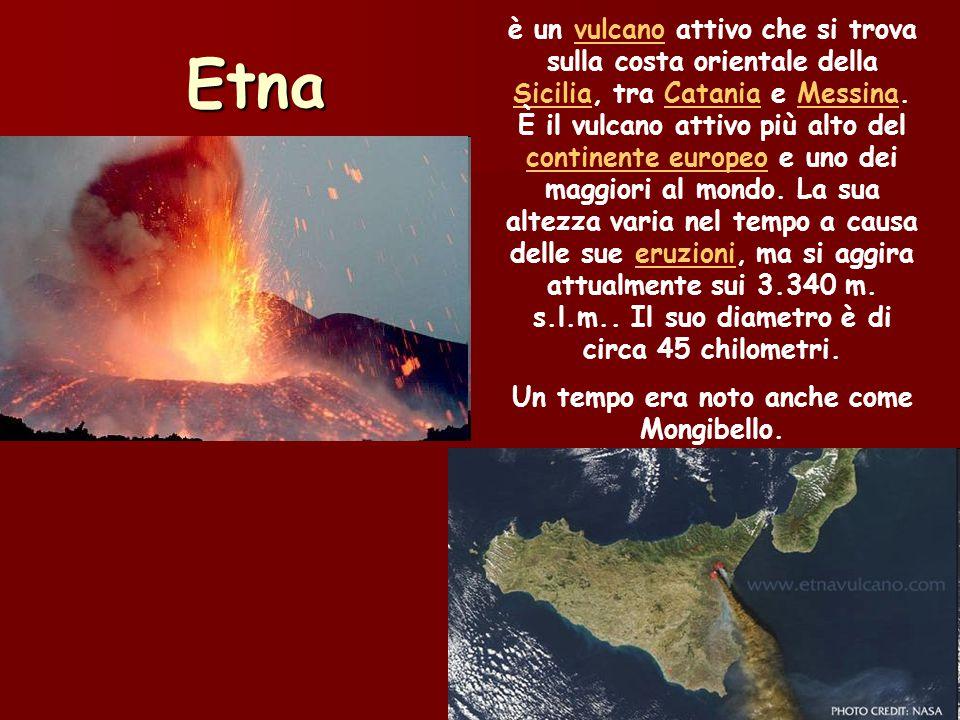 Etna è un vulcano attivo che si trova sulla costa orientale della Sicilia, tra Catania e Messina. È il vulcano attivo più alto del continente europeo