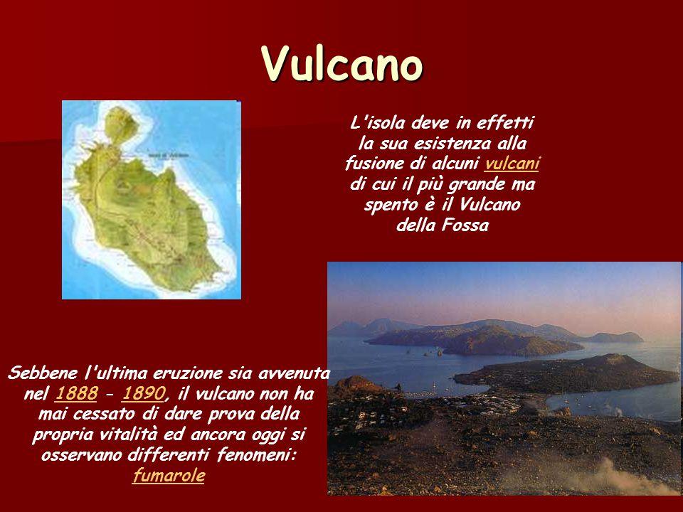 Vulcano L'isola deve in effetti la sua esistenza alla fusione di alcuni vulcani di cui il più grande ma spento è il Vulcano della Fossavulcani Sebbene