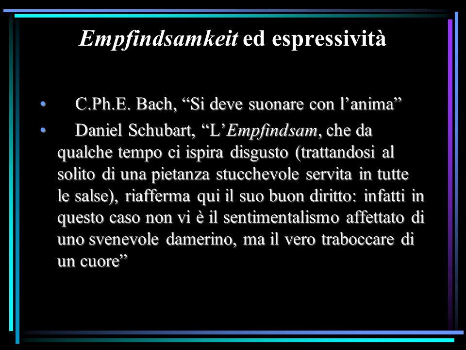 """Empfindsamkeit ed espressività C.Ph.E. Bach, """"Si deve suonare con l'anima"""" C.Ph.E. Bach, """"Si deve suonare con l'anima"""" Daniel Schubart, """"L'Empfindsam,"""