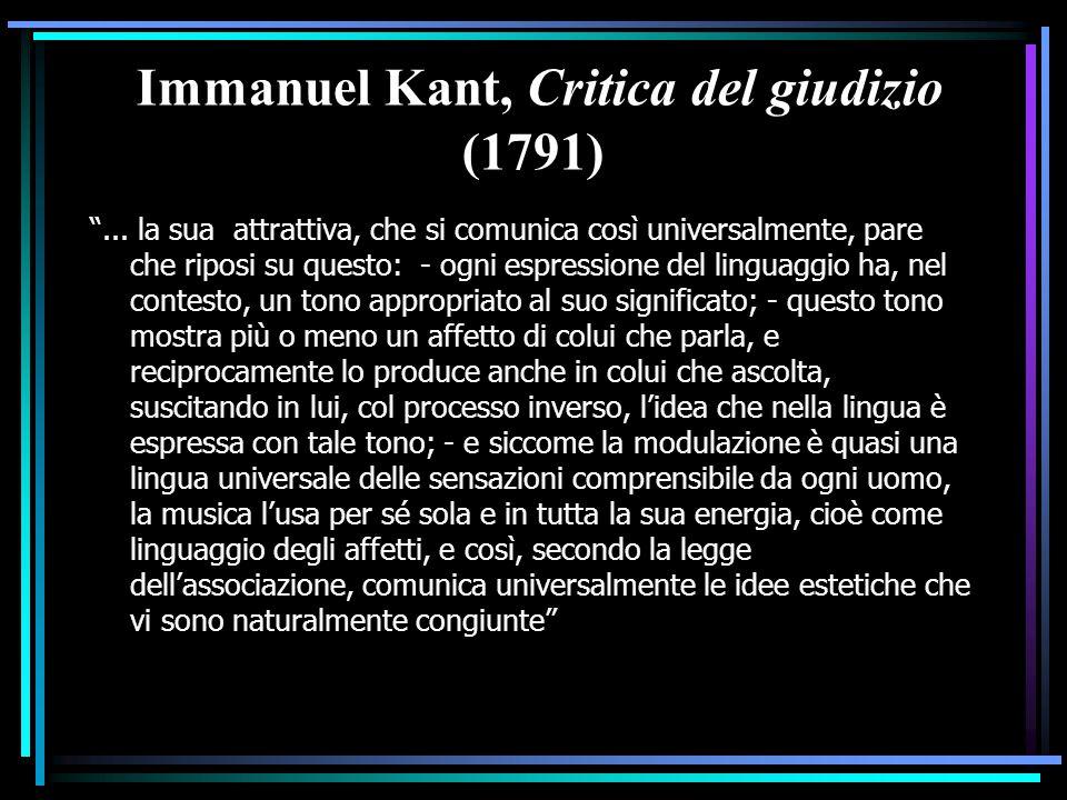 """Immanuel Kant, Critica del giudizio (1791) """"... la sua attrattiva, che si comunica così universalmente, pare che riposi su questo: - ogni espressione"""