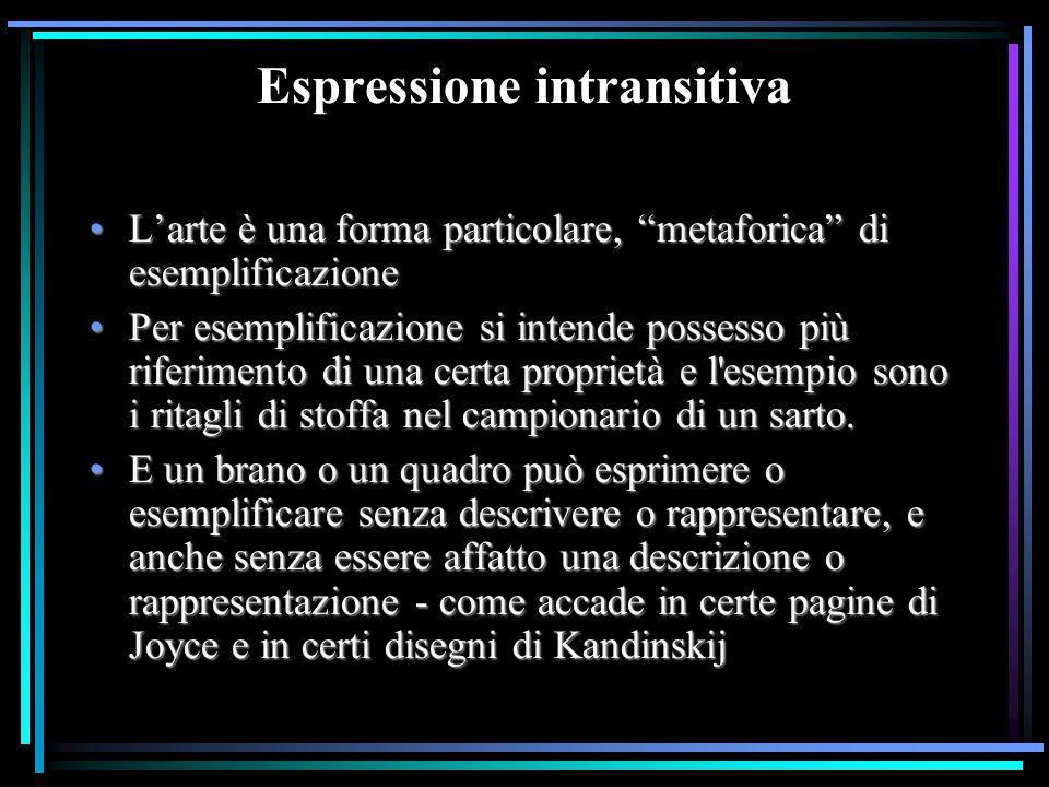 """Espressione intransitiva L'arte è una forma particolare, """"metaforica"""" di esemplificazioneL'arte è una forma particolare, """"metaforica"""" di esemplificazi"""