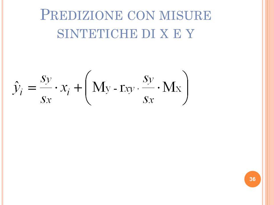 36 P REDIZIONE CON MISURE SINTETICHE DI X E Y