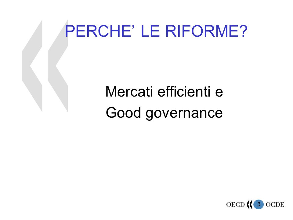 3 PERCHE' LE RIFORME? Mercati efficienti e Good governance