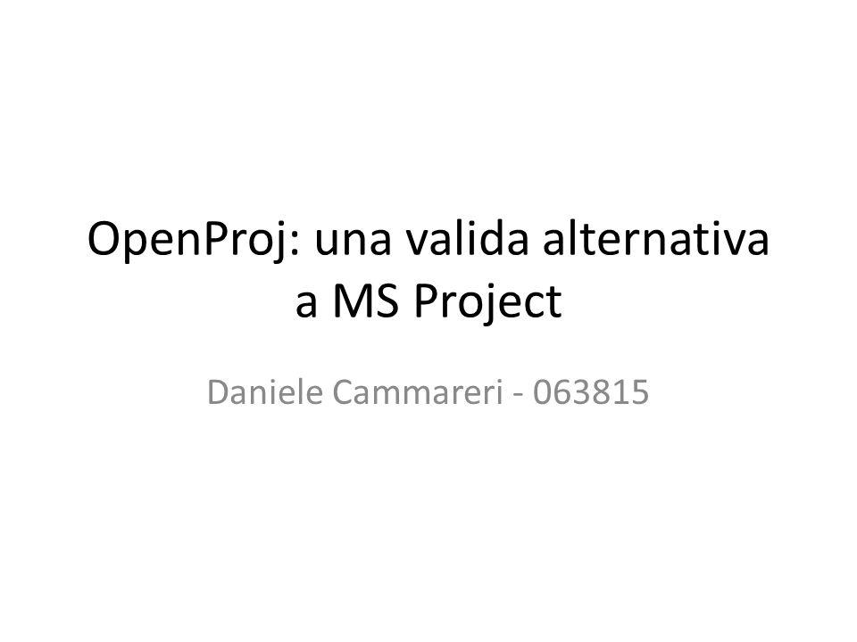 OpenProj: una valida alternativa a MS Project Daniele Cammareri - 063815