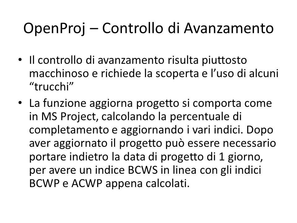 """OpenProj – Controllo di Avanzamento Il controllo di avanzamento risulta piuttosto macchinoso e richiede la scoperta e l'uso di alcuni """"trucchi"""" La fun"""
