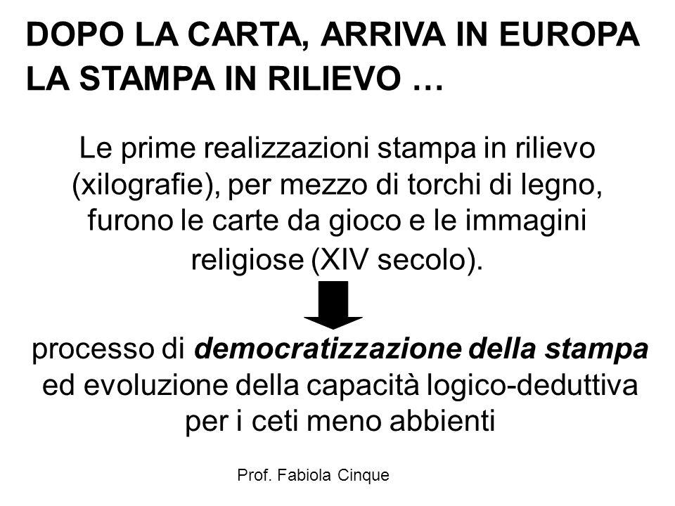 Prof. Fabiola Cinque DOPO LA CARTA, ARRIVA IN EUROPA LA STAMPA IN RILIEVO … Le prime realizzazioni stampa in rilievo (xilografie), per mezzo di torchi